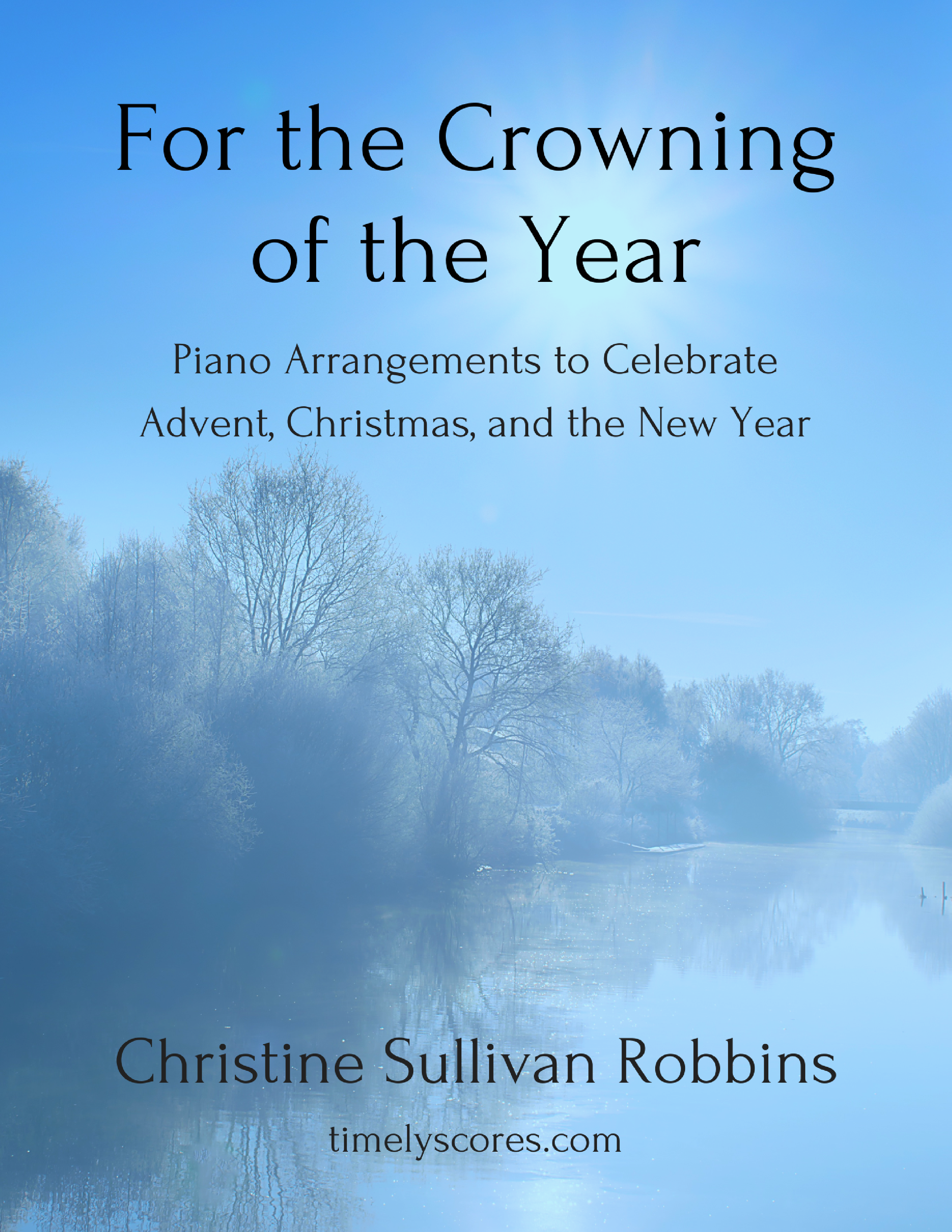 Cover image for the sheet music set For the Crowning of the Year: Piano Arrangements to Celebrate Advent, Christmas, and the New Year